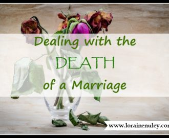Dealing with the death of a marriage | www.lorainenunley.com