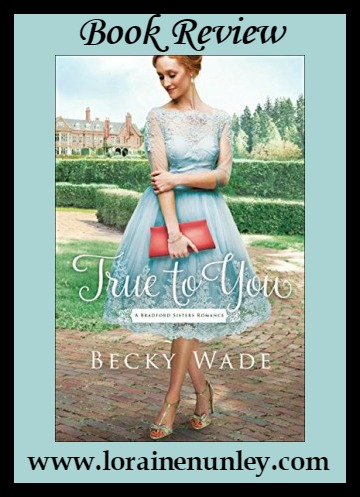 Book Review: True to You by Becky Wade + Giveaway