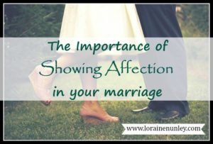 The importance of showing affection in your marriage | www.lorainenunley.com