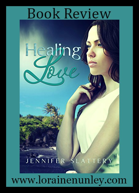 Healing Love by Jennifer Slattery | Book Review by Loraine Nunley
