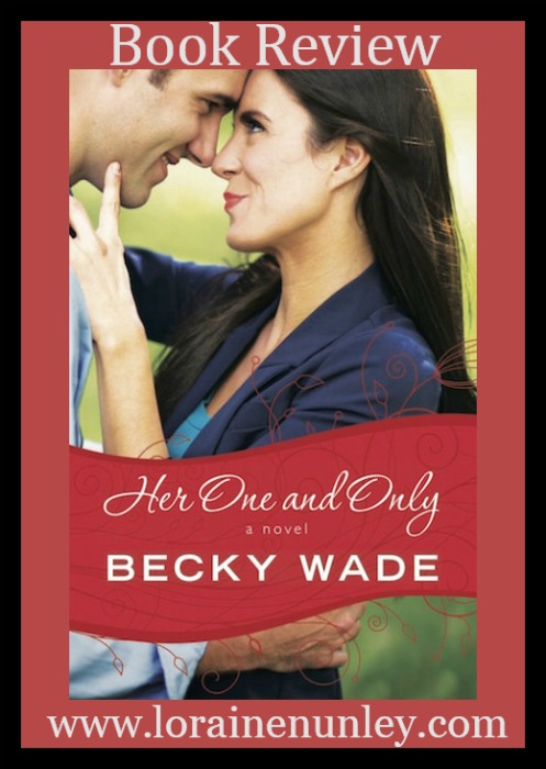 Her One and Only by Becky Wade | Book Review by Loraine Nunley