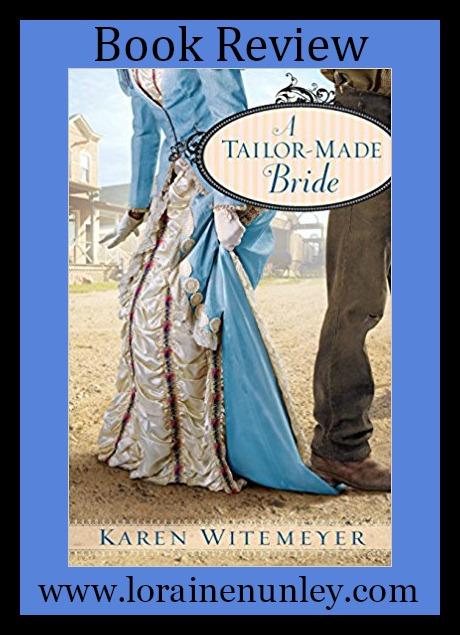 A Tailor-Made Bride by Karen Witemeyer | Book Review by Loraine Nunley