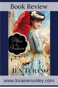 After a Fashion by Jen Turano | Book Review by Loraine Nunley