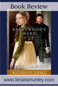 Brentwood's Ward by Michelle Griep | Book Review by Loraine Nunley
