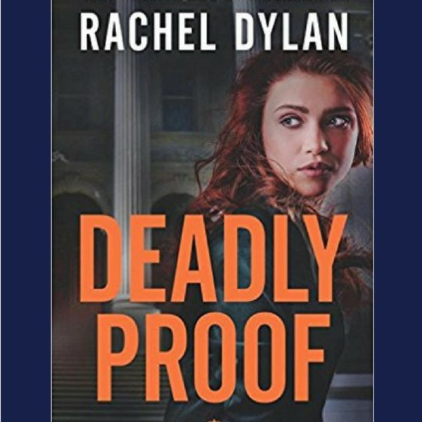 Book Review: Deadly Proof by Rachel Dylan + Giveaway