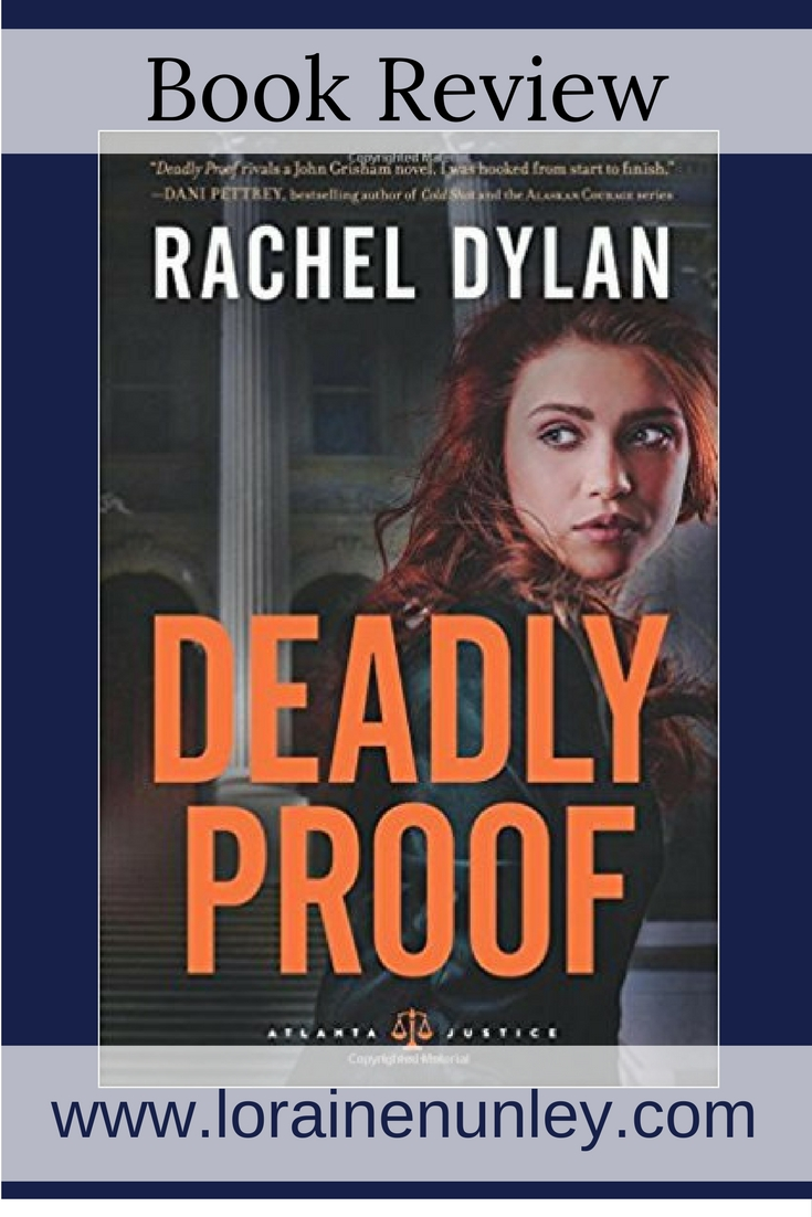Deadly Proof by Rachel Dylan | Book Review by Loraine Nunley