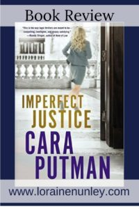 Imperfect Justice by Cara Putman   Book Review by Loraine Nunley