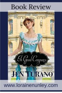 In Good Company by Jen Turano | Book Review by Loraine Nunley