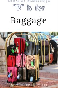 """B"" is for Baggage - ABC's of Remarriage 