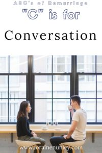 """C"" is for Conversation - ABC's of Remarriage 