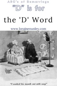"""D"" is for the 'D' Word - ABCs of Remarriage 