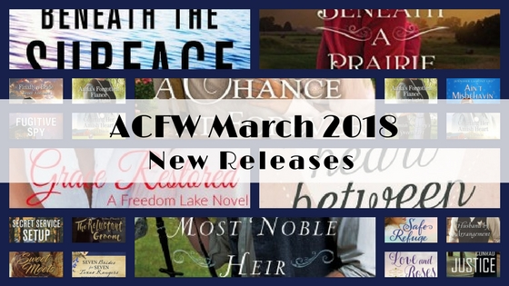 March 2018 New Releases from ACFW Authors