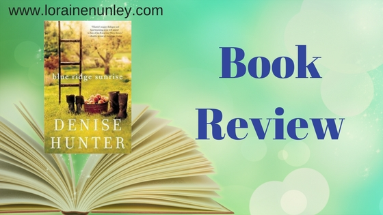 Blue Ridge Sunrise by Denise Hunter | Book Review by Loraine Nunley