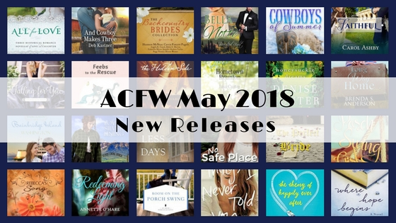 May 2018 New Releases from ACFW Authors