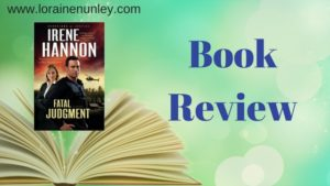 Fatal Judgment by Irene Hannon | Book Review by Loraine Nunley