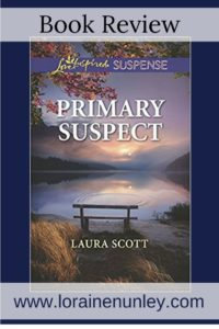 Primary Suspect by Laura Scott | Book Review by Loraine Nunley #BookReview @lorainenunley