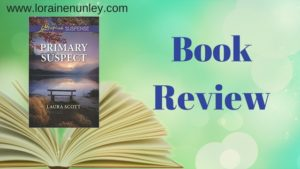 Primary Suspect by Laura Scott | Book Review by Loraine Nunley