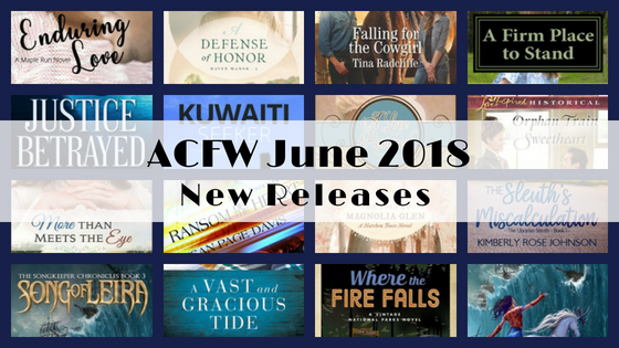 June 2018 New Releases from ACFW Authors
