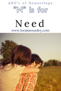 """""""N"""" is for Need - ABCs of Remarriage 