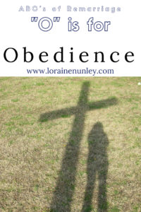 """O"" is for Obedience - ABCs of Remarriage 