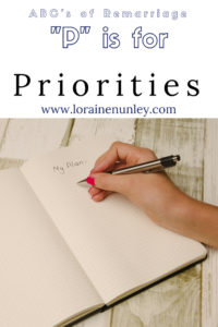 """P"" is for Priorities - ABCs of Remarriage 