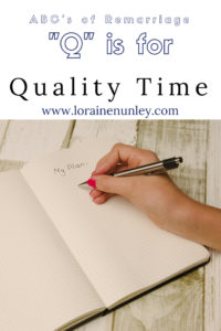 """Q"" is for Quality Time - ABCs of Remarriage 