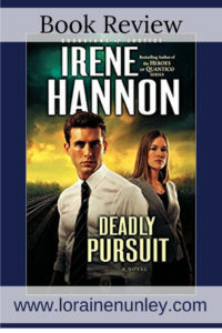 Deadly Pursuit by Irene Hannon | Book Review by Loraine Nunley @lorainenunley