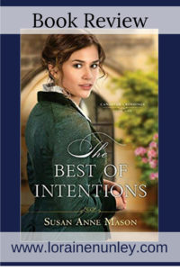 The Best of Intentions by Susan Anne Mason | Book Review by Loraine Nunley @lorainenunley