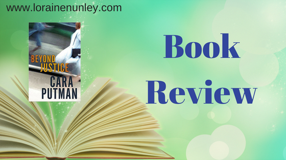 Beyond Justice by Cara Putman | Book Review by Loraine Nunley @lorainenunley