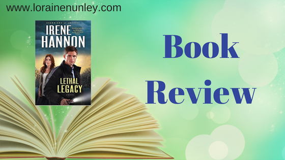 Lethal Legacy by Irene Hannon | Book Review by Loraine Nunley @lorainenunley