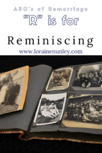 """R"" is for Reminiscing - ABC's of Remarriage 