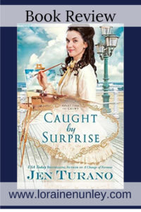 Caught by Surprise by Jen Turano | Book Review by Loraine Nunley @lorainenunley