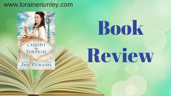 Caught by Surprise by Jen Turano | Book Review by Loraine Nunley