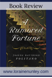 A Rumored Fortune by Joanna Davidson Politano | Book Review by Loraine Nunley @lorainenunley