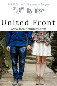 """U"" is for United Front - ABC's of Remarriage 