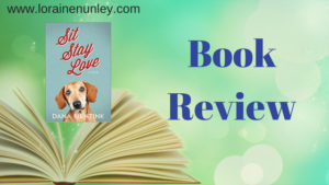 Sit Stay Love by Dana Mentink | Book Review by Loraine Nunley #BookReview @lorainenunley