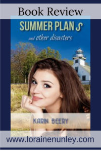 Summer Plans and Other Disasters by Karin Beery | Book Review by Loraine Nunley #BookReview @lorainenunley
