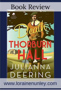 Death at Thorburn Hall by Julianna Deering | Book Review by Loraine Nunley #BookReview @lorainenunley