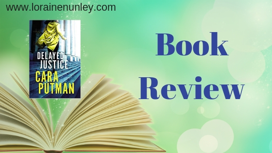 Book Review: Delayed Justice by Cara Putman
