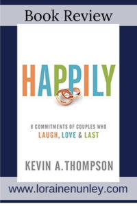 Happily by Kevin A. Thompson | Book Review by Loraine Nunley #BookReview @lorainenunley