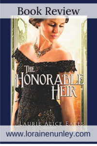 The Honorable Heir by Laurie Alice Eakes | Book Review by Loraine Nunley #BookReview @lorainenunley