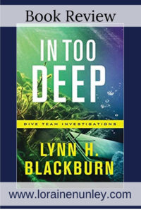 In Too Deep by Lynn H Blackburn | Book Review by Loraine Nunley #BookReview @lorainenunley
