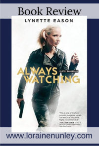 Always Watching by Lynette Eason | Book Review by Loraine Nunley #BookReview @lorainenunley
