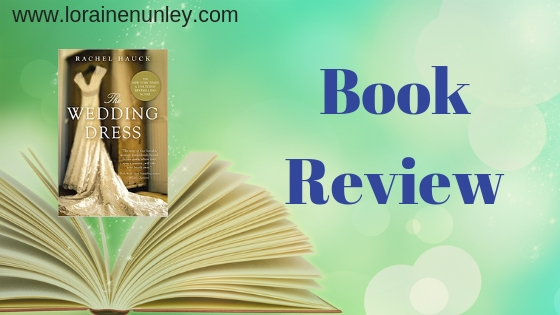 The Wedding Dress by Rachel Hauck | Book Review by Loraine Nunley #BookReview @lorainenunley