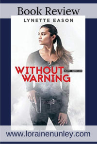 Without Warning by Lynette Eason | Book Review by Loraine Nunley #BookReview @lorainenunley