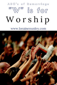 """W"" is for Worship - ABC's of Remarriage 