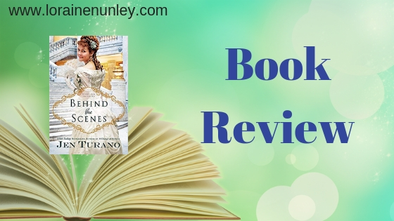 Book Review: Behind the Scenes by Jen Turano