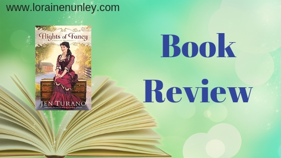 Flights of Fancy by Jen Turano | Book Review by Loraine Nunley #BookReview @LoraineNunley