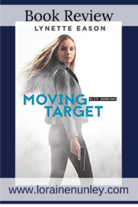 Moving Target by Lynette Eason | Book Review by Loraine Nunley #BookReview @lorainenunley
