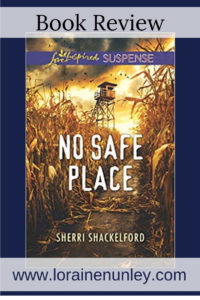 No Safe Place by Sherri Shackelford | Book Review by Loraine Nunley #BookReview @lorainenunley